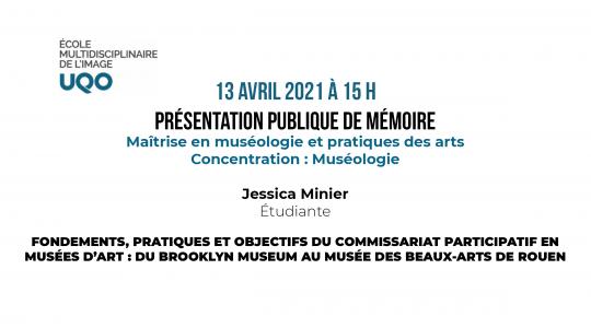 Présentation publique : Mémoire de Jessica Minier, le 13 avril à 15 h